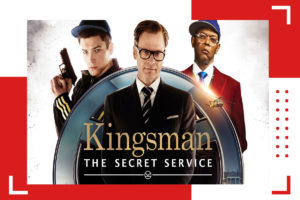 Easiest Way To Watch Kingsman Secret Service on Netflix? Here's How